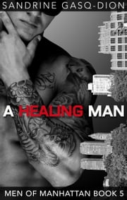 A Healing Man ebook by Sandrine Gasq-Dion