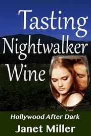 Tasting Nightwalker Wine ebook by Janet Miller