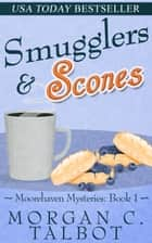 Smugglers & Scones ebook by Morgan C. Talbot
