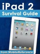 iPad 2 Survival Guide (Mobi Manuals) ebook by K, Toly