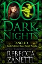 Tangled: A Dark Protectors--Reese Family Novella ebook by Rebecca Zanetti