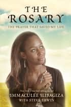 The Rosary ebook by Immaculee Ilibagiza