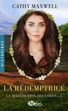 La Rédemptrice - La Malédiction des lords, T3 ebook by Fanny Adams, Cathy Maxwell