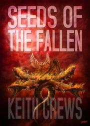 Seeds Of The Fallen ebook by Keith Crews