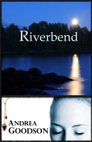 Riverbend ebook by Andrea Goodson