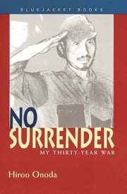 No Surrender - My Thirty-Year War ebook by Hiroo Onoda