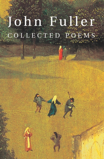 Collected Poems eBook by John Fuller