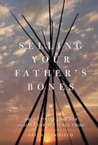 Selling Your Father's Bones - America's 140-Year War against the Nez Perce Tribe ebook by Brian Schofield