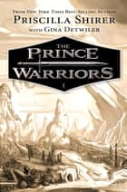 The Prince Warriors ebook by Priscilla Shirer, Gina Detwiler