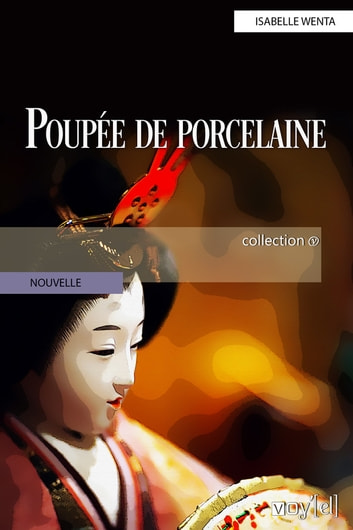 Poupée de porcelaine ebook by Isabelle Wenta