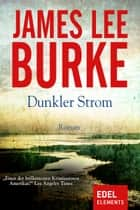 Dunkler Strom - Krimi ebook by James Lee Burke, Georg Schmidt