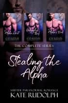 Stealing the Alpha - The Complete Series ebook by