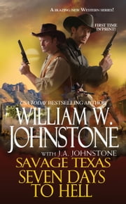 Seven Days to Hell ebook by William W. Johnstone,J.A. Johnstone