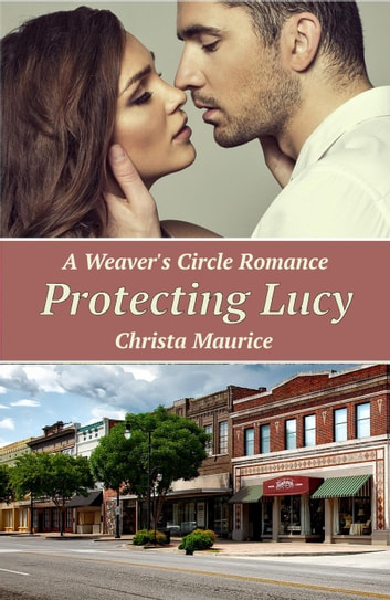 Protecting Lucy - Weaver's Circle, #4 ebook by Christa Maurice