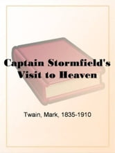 Captain Stormfield's Visit To Heaven ebook by Mark Twain