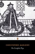 The Complete Plays ebook by Christopher Marlowe