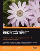 Business Process Driven SOA using BPMN and BPEL ebook by Kapil Pant