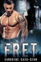 Fret ebook by Sandrine Gasq-Dion