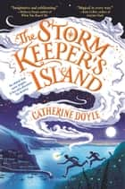 The Storm Keeper's Island ebook by Catherine Doyle