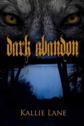 Dark Abandon ebook by Kallie Lane