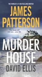 The Murder House eBook by James Patterson, David Ellis