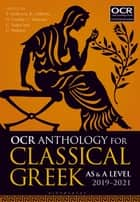 OCR Anthology for Classical Greek AS and A Level: 2019–21 ebook by Stephen Anderson, Claire Webster, Rob Colborn,...