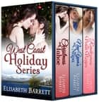West Coast Holiday Series Box Set (Books 1-3) ebook by Elisabeth Barrett