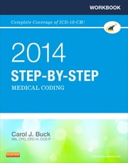 Workbook for Step-by-Step Medical Coding, 2014 Edition ebook by Carol J. Buck