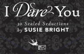 I Dare You - 30 Sealed Seductions ebook by Susie Bright