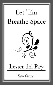 Let 'Em Breathe Space ebook by Lester del Rey