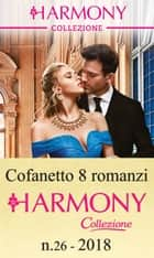 Cofanetto 8 Harmony Collezione n.26/2018 ebook by Caitlin Crews, Michelle Conder, Maisey Yates,...