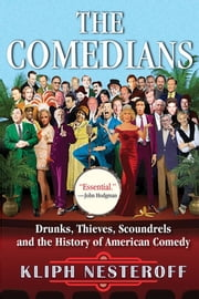 The Comedians - Drunks, Thieves, Scoundrels, and the History of American Comedy ebook by Kobo.Web.Store.Products.Fields.ContributorFieldViewModel
