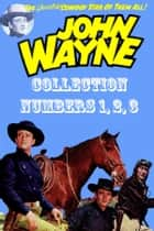 John Wayne Adventure Comics Collection, Numbers 1, 2, 3 ebook by Yojimbo Press LLC, Toby/Minoan