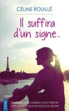 Il suffira d'un signe ebook by