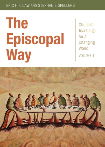 The Episcopal Way ebook by Stephanie Spellers,Eric H. F. Law