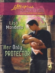 Her Only Protector ebook by Lisa Mondello