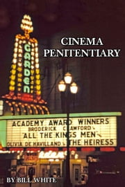 Cinema Penitentiary ebook by Bill White