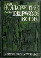 The Hollow Tree and Deep Woods Book ebook by Albert Bigelow Paine