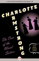 The Case of the Weird Sisters ebook by Charlotte Armstrong