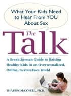 The Talk ebook by Sharon Maxwell, Ph.D.