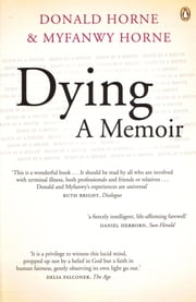 Dying - A Memoir ebook by Donald Horne,Myfanwy Horne