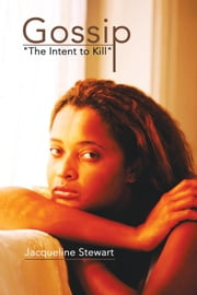 "Gossip - ""The Intent to Kill"" ebook by Jacqueline Stewart"