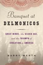 Banquet at Delmonico's ebook by Barry Werth