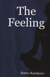 The Feeling ebook by Dottie Randazzo