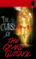 The Curse of the Grand Guignol ebook by Anna Lord