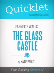 Quicklet on Jeannette Walls' The Glass Castle ebook by Katie Prout