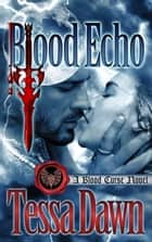 Blood Echo ebook by Tessa Dawn