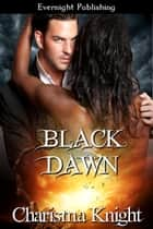 Black Dawn ebook by Charisma Knight