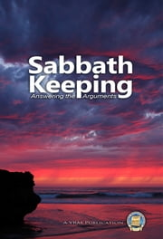 Sabbath Keepers - Answering the Arguments ebook by Yahweh's Restoration Ministry