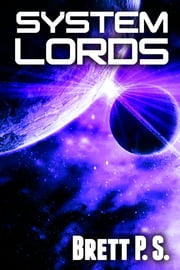 System Lords ebook by Brett P. S.